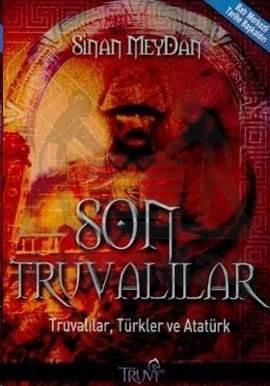 Son Truvalılar Truvalılar, Türkler ve Atatürk
