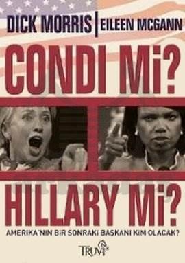 Condi mi? Hillary mi?; Amerikanın Bir Sonraki Başkanı Kim Olacak?