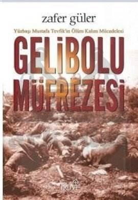 Gelibolu Müfrezesi Yüzbaşı Mustafa Tevfik'in Ölüm Kalım Mücadelesi