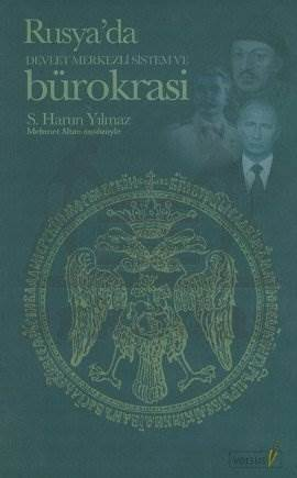 Rusya'da Devlet Merkezli Sistem ve Bürokrasi