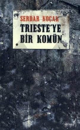 Trieste'ye Bir Kom ...
