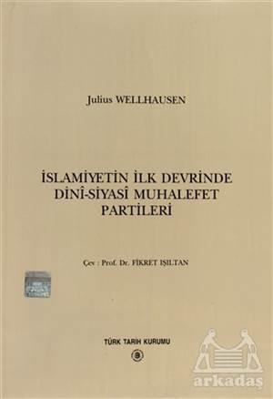 İslamiyetin İlk Devrinde Dini - Siyasi Muhalefet Partileri