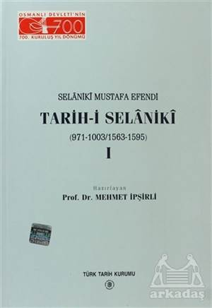 Selaniki Mustafa Efendi Tarih-İ Selaniki 1. Cilt