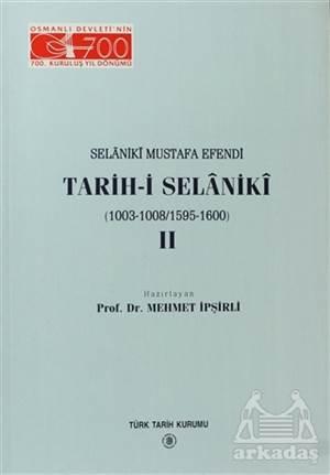 Selaniki Mustafa Efendi Tarih-İ Selaniki  2. Cilt