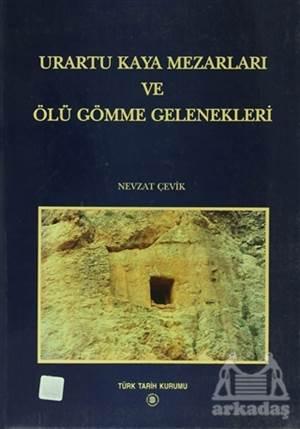 Urartu Kaya Mezarları Ve Ölü Gömme Gelenekleri