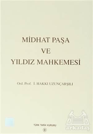 Midhat Paşa Ve Yıldız Mahkemesi