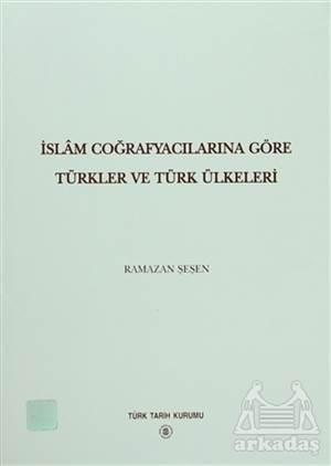 İslam Coğrafyalarına Göre Türkler Ve Türk Ülkeleri