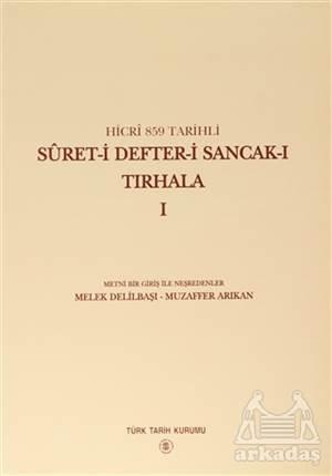 Hicri 859 Tarihli Suret-İ Defter-İ Sancak-I Tırhala Cilt: 1