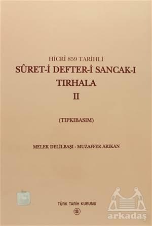 Hicri 859 Tarihli Suret-İ Defter-İ Sancak-I Tırhala 2. Cilt