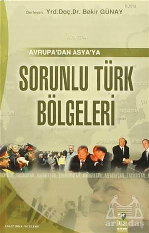 Avrupa'dan Asya'ya Sorunlu Türk Bölgeleri