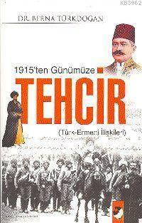 1915'Ten Günümüze Tehcir; Türk Ermeni İlişkileri