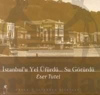 İstanbul'u Yel Üfürdü... Su Götürdü