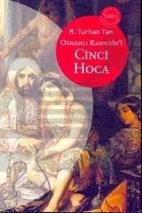 Osmanlı Rasputin'i Cinci Hoca