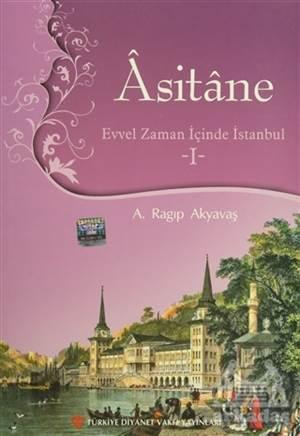 Asitane - Evvel Zaman İçinde İstanbul 1