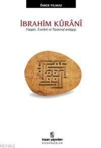 İbrahim Kûrânî; Hayatı, Eserleri Ve Tasavvuf Anlayışı