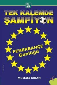 Tek Kalemde Şampiyon - Fenerbahçe Günlüğü