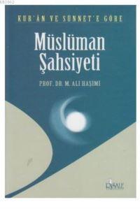 Kur'an Ve Sünnete Göre Müslüman Şahsiyeti