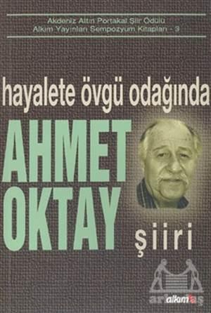 Hayalete Övgü Odağında Ahmet Oktay Şiiri
