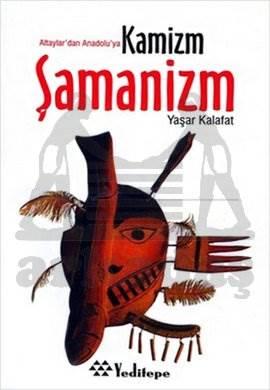 Altaylardan Anadoluya Kamizm Şamanizm