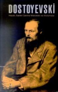 Dostoyevski; Hayat ...