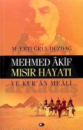 Mehmet Akif Mısır Hayatı; ve Kuran Meali