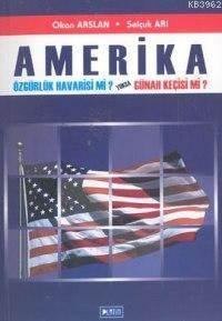 Amerika; Özgürlük  ...