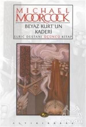 Beyaz Kurt'Un Kaderi Elric Destanı Üçüncü Kitap