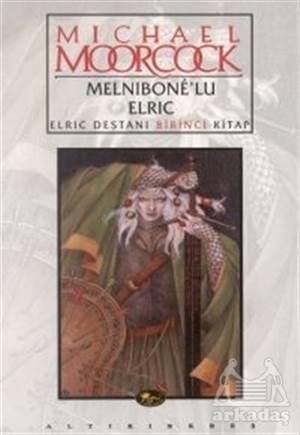 Melnibone'Lu Elric Elric Destanı Birinci Kitap