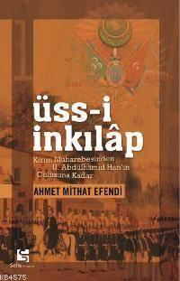 Üss-i İnkılap: Kırım Muharebesinden 2. Abdülhamid Han'ın Cülusuna Kadar