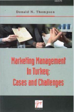 Marketing Management In Turkey: Cases And Challenges