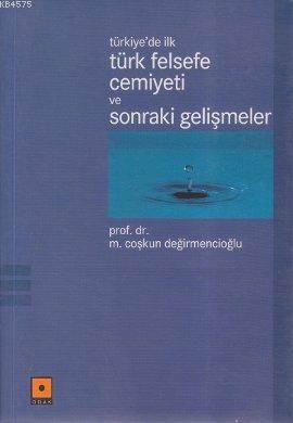 Türkiye'de İlk Türk Felsefe Cemiyeti Ve Sonraki Gelişmeler
