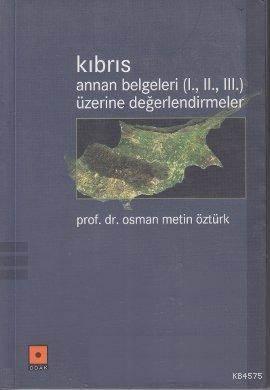 Kıbrıs / Annan Belgeleri (I., II., III.) Üzerine Değerlendirmeler