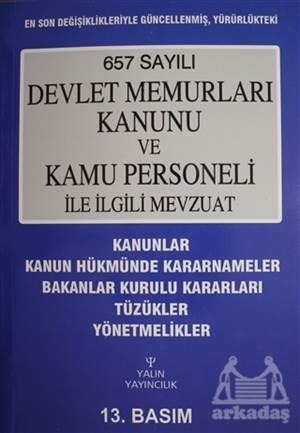 657 Sayılı Devlet Memurları Kanunu Ve Kamu Personeli İle İlgili Mevzuat