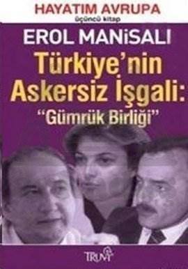 Türkiye'nin Askersiz İşgali: Gümrük Birliği Hayatım Avrupa Üçüncü Kitap