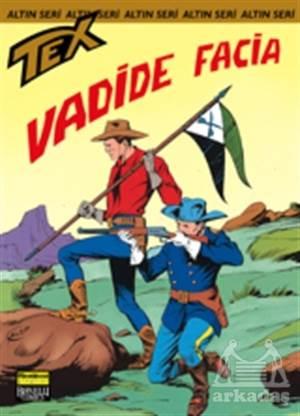 Aylık Altın Seri Tex Sayı: 33  Vadide Facia