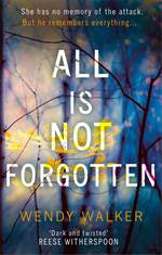 All Is Not Forgott ...