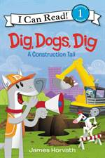 Dig, Dogs, Dig: A  ...