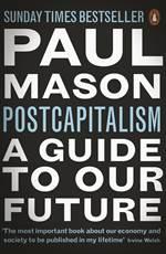 PostCapitalism: A  ...