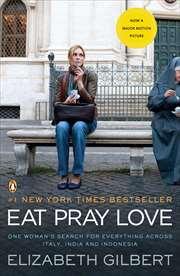 Eat, Pray, Love. M ...