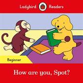 How are you, Spot? ...