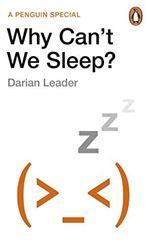 Why Can't We Sleep ...