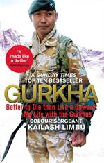 Gurkha: Better to  ...