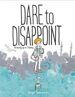Dare to Disappoint ...