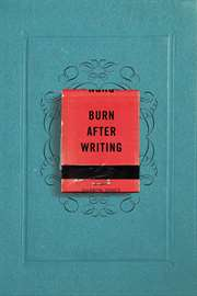 Burn After Writing ...