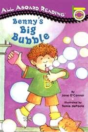 Benny's Big Bubble ...