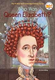 Who Was Queen Eliz ...