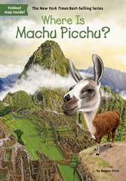 Where Is Machu Pic ...