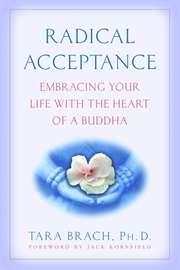 Radical Acceptance ...