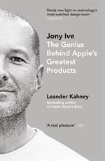 Jony Ive : the gen ...