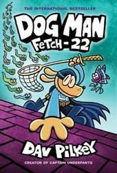 Fetch-22: Dog Man  ...